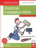 Introduction to Electrical Installation Work : Level 2 - Compulsory Units for the City and Guilds 2330 Certificate in Electrotechnical Technology (Installation Route), Linsley, Trevor, 1856176207