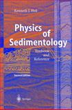 Physics of Sedimentology : Textbook and Reference, Hsü, Kenneth J., 3540206205