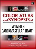 Color Atlas and Synopsis of Women's Cardiovascular Health, Gulati, Martha, 0071786201
