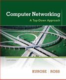 Computer Networking : A Top-Down Approach, Kurose, James F. and Ross, Keith W., 0132856204
