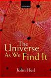 The Universe As We Find It, Heil, John, 0199596204