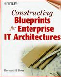 Constructing Blueprints for Enterprise IT Architectures, Boar, Bernard H., 0471296201