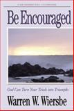 Be Encouraged, Warren W. Wiersbe, 0882076205