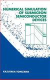 Numerical Simulation of Submicron Semiconductor Devices, Tomizawa, Kazutaka, 0890066205