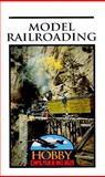 Model Railroading, Michael E. Goodman, 0896866203