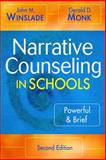Narrative Counseling in Schools : Powerful and Brief, Winslade, John M. and Monk, Gerald D., 1412926203