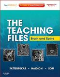 The Teaching Files : Brain and Spine, Fatterpekar, Girish and Naidich, Thomas P., 1416056203