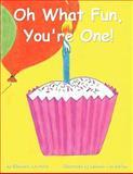 Oh What Fun, You're One!, Elizabeth Ayn Potts, 1463416202