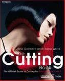 The Cutting Book : The Official Guide to Cutting at S/NVQ Levels 2 And 3, White, Elaine and Goldsbro, Jane, 1844806200