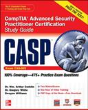 CASP CompTIA+ Advanced Security Practitioner Certification, Conklin, Wm. Arthur and White, Gregory, 0071776206