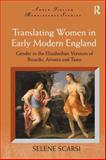 Translating Women in Early Modern England : Gender in Elizabethan Translations of Boiardo, Ariosto and Tasso, Scarsi, Selene, 0754666204