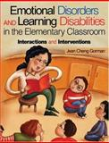 Emotional Disorders and Learning Disabilities in the Elementary Classroom : Interactions and Interventions, Gorman, Jean Cheng, 0761976205