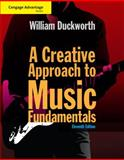 A Creative Approach to Music Fundamentals, Duckworth, William, 1285446208
