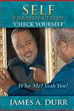 Self Examination Check Yourself, James A. Durr, 145374620X