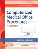 Computerized Medical Office Procedures, Larsen, William D., 1455726206