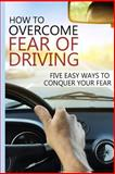 How to Overcome Fear of Driving, James Christiansen, 1500196207
