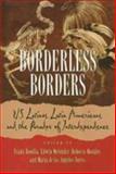 Borderless Borders : U. S. Latinos, Latin Americans, and the Paradox of Interdependence, Bonilla, Frank, 1566396204