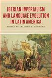 Iberian Imperialism and Language Evolution in Latin America, , 022612620X