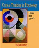 Critical Thinking in Psychology : A Unified Skills Approach, Bensley,  D. Alan, 0534256201