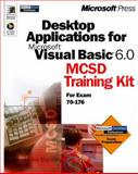 Desktop Applications with Microsoft Visual Basic 6.0, Associate Inc. Training Staff and Microsoft Official Academic Course Staff, 073560620X