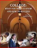 College : What You Need to Know and How to Succeed, Reeves, 0757556205
