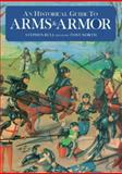 An Historical Guide to Arms and Armor, Stephen Bull, 0816026203