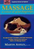 Massage : A Career at Your Fingertips, Ashley, Martin, 0964466201