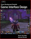 Game Development Essentials : Game Interface Design, Saunders, Kevin and Novak, Jeannie, 1418016209