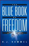The Blue Book of Freedom, R. J. Rummel, 1581826206