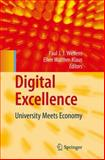 Digital Excellence : University Meets Economy, Welfens, Paul J. J., 3540726209