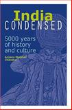 India Condensed : 5000 Years of History and Culture, Chandra, Anjana Motihar, 9812616209