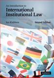 An Introduction to International Institutional Law, Klabbers, Jan, 052151620X
