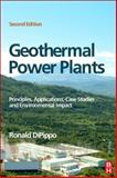 Geothermal Power Plants : Principles, Applications, Case Studies and Environmental Impact, DiPippo, Ronald, 0750686200