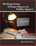 Writing from Private Places to Public Spaces, Robertson, Alice, 075754620X