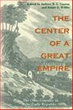 The Center of a Great Empire : The Ohio Country in the Early Republic, , 0821416200