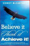 Believe It Think It Achieve It!, Sidney McCartney, 0988696207