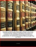 Histoire Générale des Proverbes, Adages, Sentences, Apophthegmes, Dérivés de Moeurs, des Usages, de L'Esprit et de la Morale de Peuples Anciens et Mod, C. De Méry, 1145836208