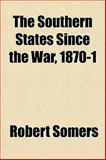 The Southern States since the War, 1870-1, Robert Somers, 1151846201