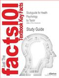 Studyguide for Health Psychology by Taylor, Isbn 9780078035197, Cram101 Textbook Reviews Staff and Taylor, 1478406208