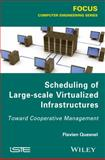 Scheduling of Large-Scale Virtualized Infrastructures : Toward Cooperative Management, Quesnel, Flavien, 1848216203