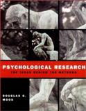 Psychological Research : The Ideas Behind the Methods, Mook, Douglas G., 0393976203