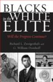Blacks in the White Elite, Richard L. Zweigenhaft and G. William Domhoff, 0742516202