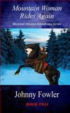 Mountain Woman Rides Again, Johnny Fowler, 1466206209
