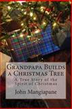Grandpapa Builds a Christmas Tree, John Mangiapane, 1500616206