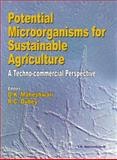 Potential Microorganisms for Sustainable Agriculture : A Techno-Commercial Perspective, Maheshwari, D. K. and Dubey, R.C., 8190746200