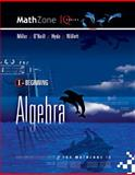 Beginning algebra for mathzone IQ, Miller, Julie, 0073406201