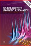 Object-Oriented Magnetic Resonance : Classes and Objects, Calculations and Computations, Mehring, Michael and Weberruss, Volker Achim, 0127406204