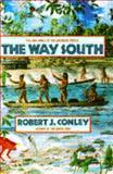 The Way South, Robert J. Conley, 0385426208