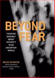 Beyond Fear : Thinking Sensibly About Security in an Uncertain World, Schneier, Bruce, 0387026207