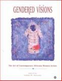 Gendered Visions : The Art of Contemporary Africana Women Artists, Johnson, Herbert F., 0865436207